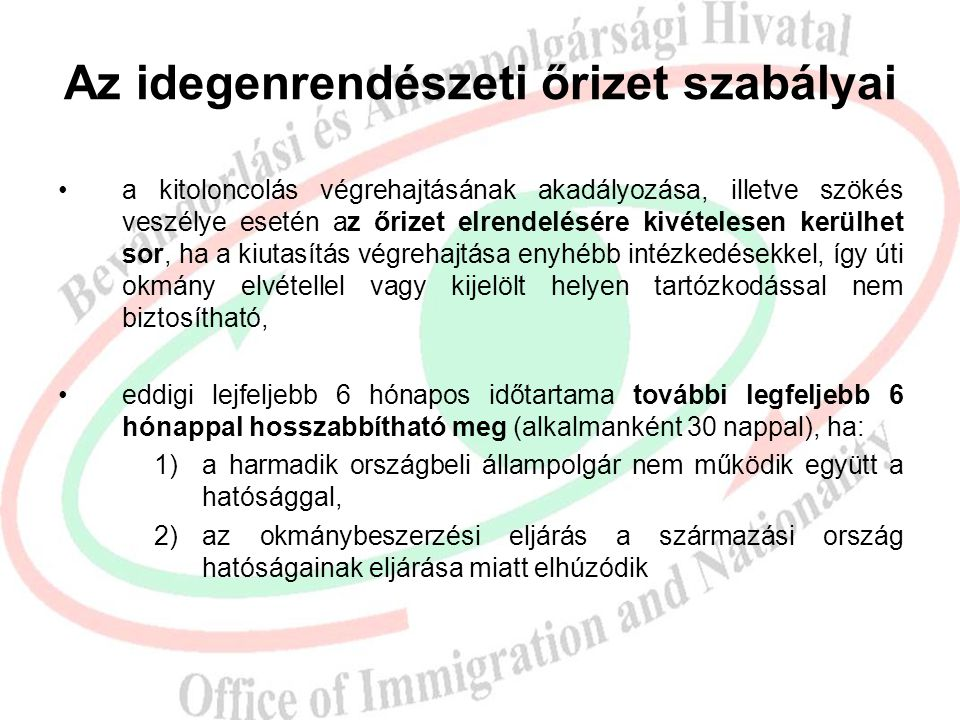 Az őrizetek közös szabályai II. a Visszatérési Irányelvnek megfelelően megszűnt az őrizet elrendelése ellen eddig biztosított jogorvoslat (kifogás), h
