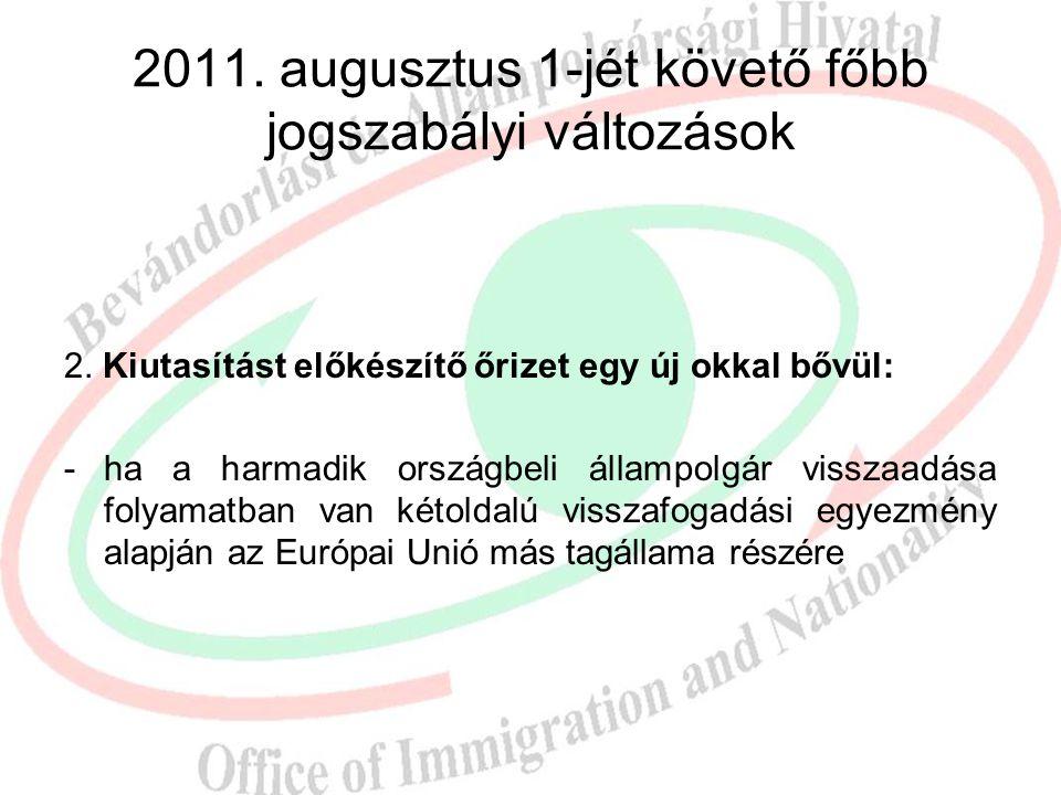 2011. augusztus 1-jét követő főbb jogszabályi változások Új rendelkezések a Harmtv-ben a kényszerintézkedési területen: 1. Kiutasítás mellőzése azon j