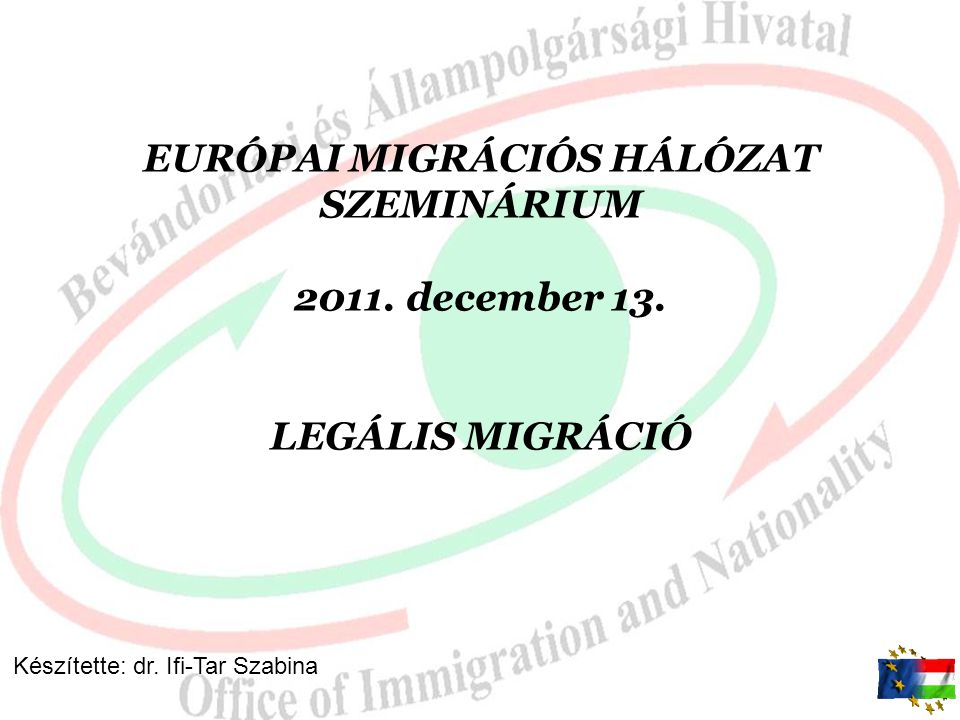 Eu Kék Kártya  Implementálás: az egyes munkaügyi tárgyú és más kapcsolódó törvények jogharmonizációs célú módosításáról szóló 2011.