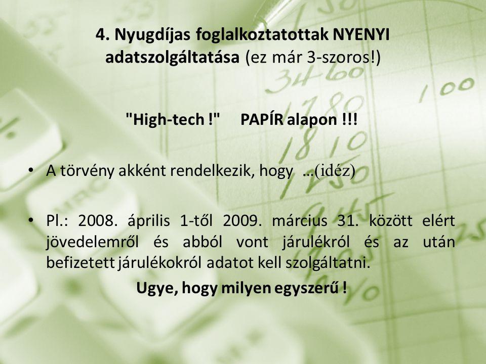 4. Nyugdíjas foglalkoztatottak NYENYI adatszolgáltatása (ez már 3-szoros!)