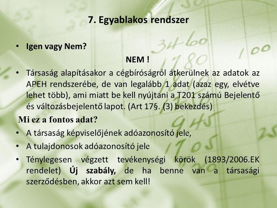 7. Egyablakos rendszer Igen vagy Nem. NEM .
