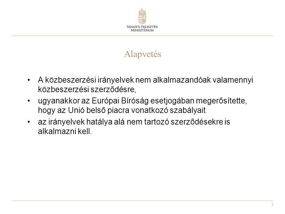 3 Alapvetés A közbeszerzési irányelvek nem alkalmazandóak valamennyi közbeszerzési szerződésre, ugyanakkor az Európai Bíróság esetjogában megerősített