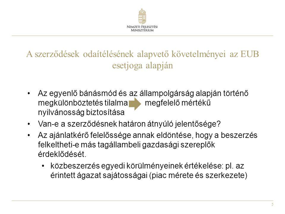 5 A szerződések odaítélésének alapvető követelményei az EUB esetjoga alapján Az egyenlő bánásmód és az állampolgárság alapján történő megkülönböztetés