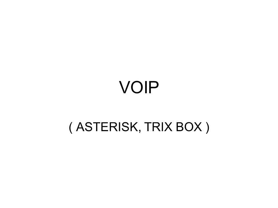 VOIP ( ASTERISK, TRIX BOX )