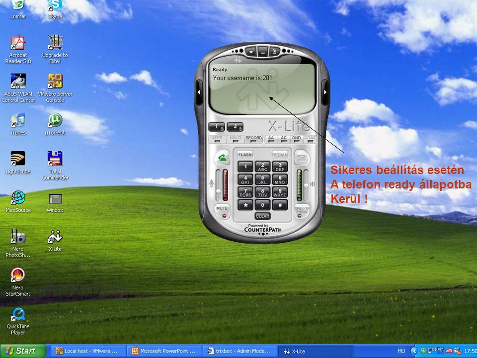 Sikeres beállítás esetén A telefon ready állapotba Kerül !