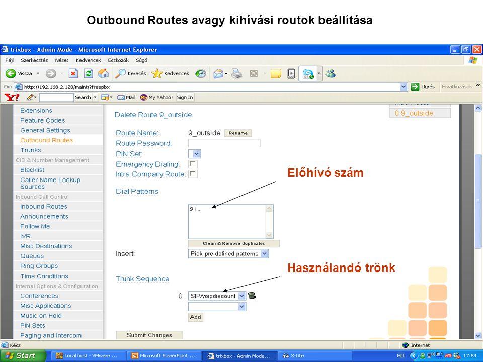Outbound Routes avagy kihívási routok beállítása Előhívó szám Használandó trönk