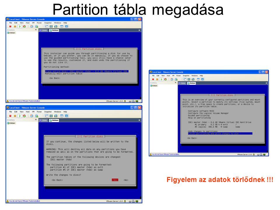 Partition tábla megadása Figyelem az adatok törlődnek !!!