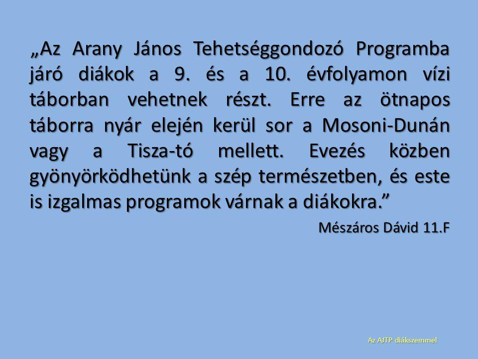"""""""Az Arany János Tehetséggondozó Programba járó diákok a 9."""