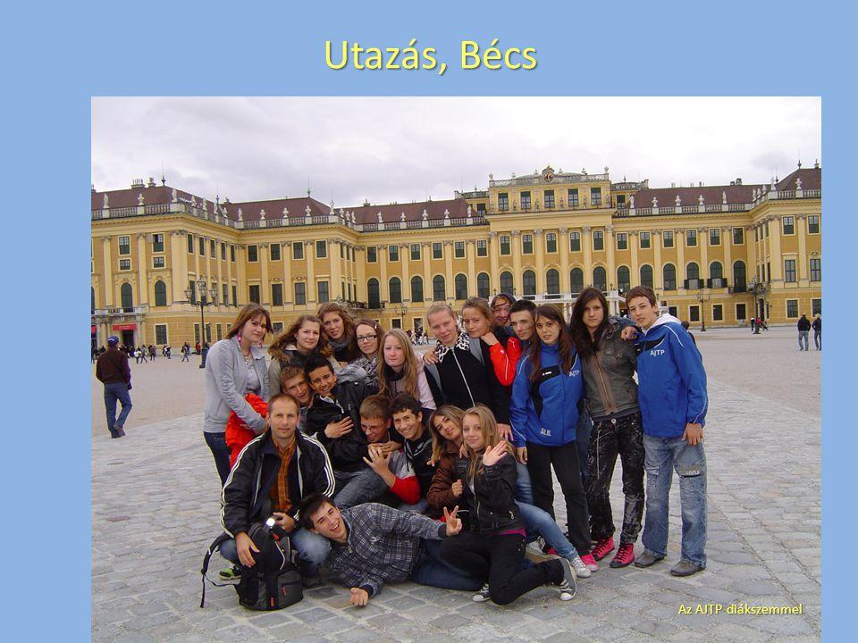 Utazás, Bécs Az AJTP - diákjaink szemével Az AJTP diákszemmel