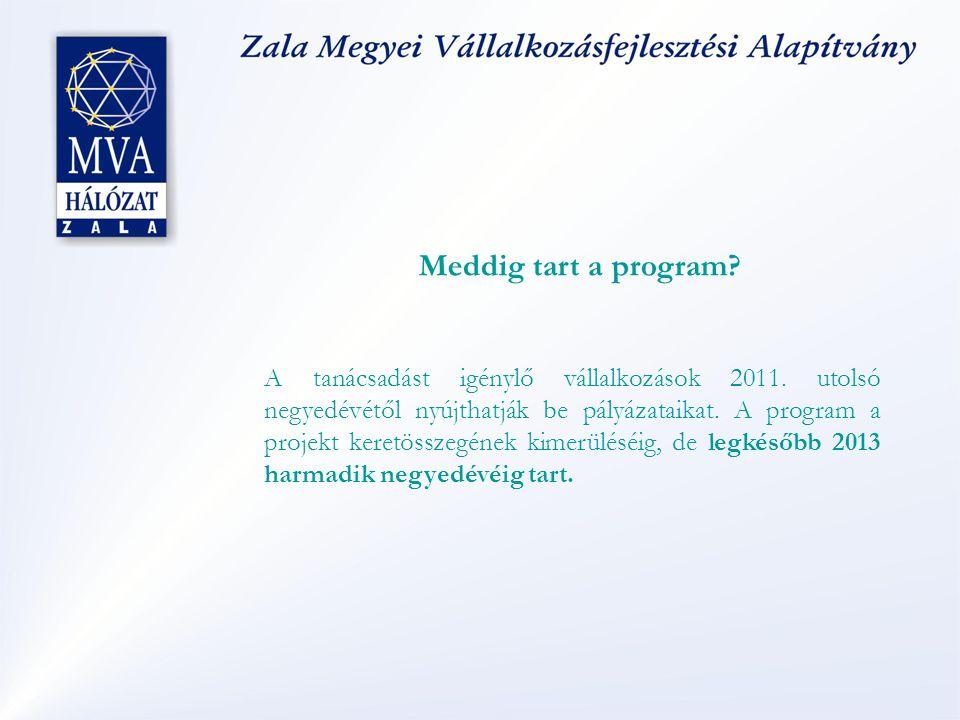 Meddig tart a program.A tanácsadást igénylő vállalkozások 2011.