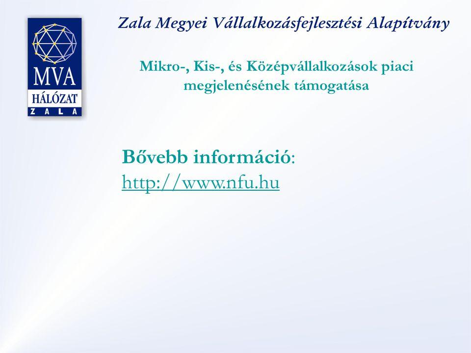 Mikro-, Kis-, és Középvállalkozások piaci megjelenésének támogatása Bővebb információ: http://www.nfu.hu