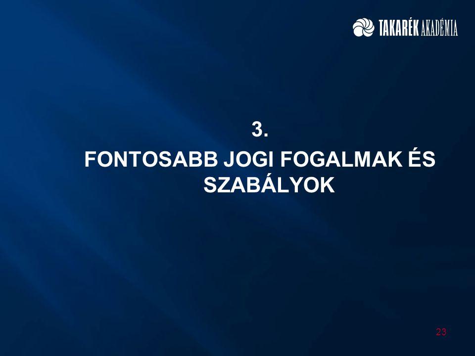 3. FONTOSABB JOGI FOGALMAK ÉS SZABÁLYOK 23