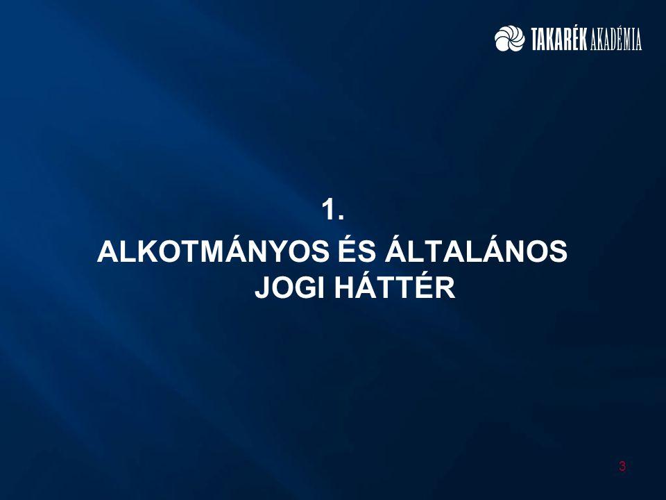 1. ALKOTMÁNYOS ÉS ÁLTALÁNOS JOGI HÁTTÉR 3