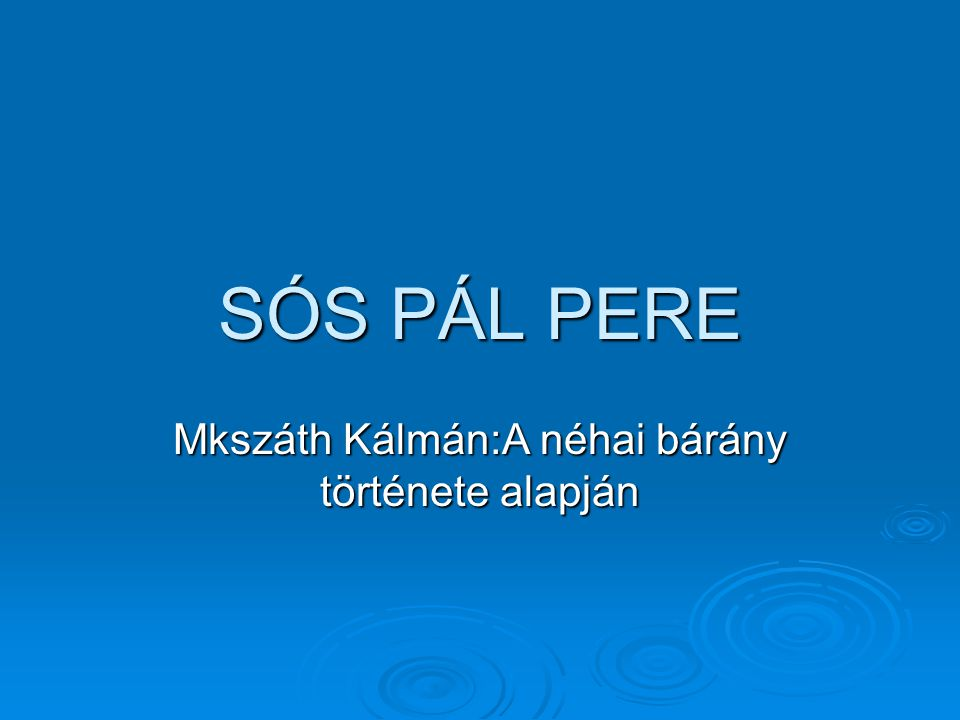 SÓS PÁL PERE Mkszáth Kálmán:A néhai bárány története alapján