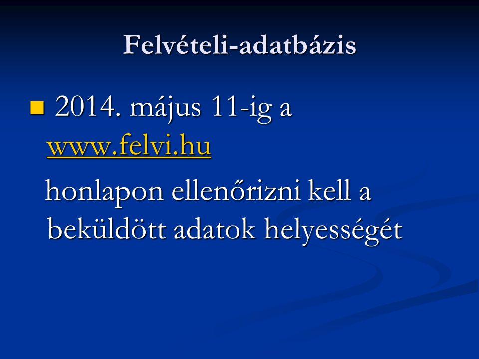 Felvételi-adatbázis 2014. május 11-ig a www.felvi.hu 2014.