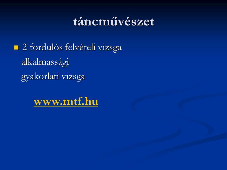 táncművészet 2 fordulós felvételi vizsga 2 fordulós felvételi vizsga alkalmassági alkalmassági gyakorlati vizsga gyakorlati vizsga www.mtf.hu