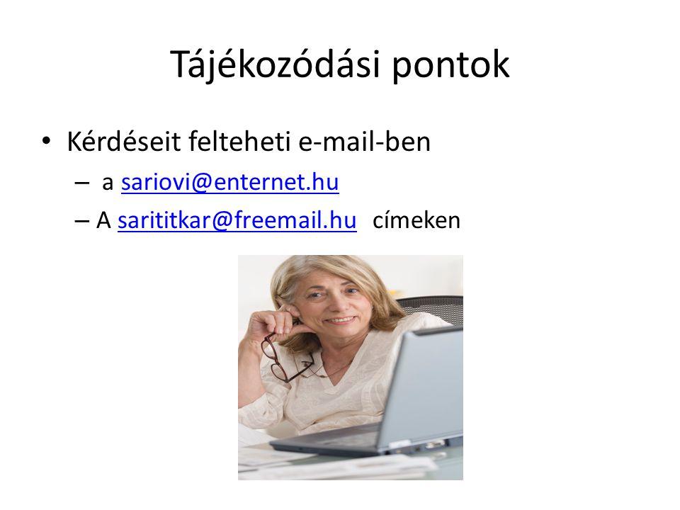 Tájékozódási pontok Kérdéseit felteheti e-mail-ben – a sariovi@enternet.husariovi@enternet.hu – A sarititkar@freemail.hu címekensarititkar@freemail.hu