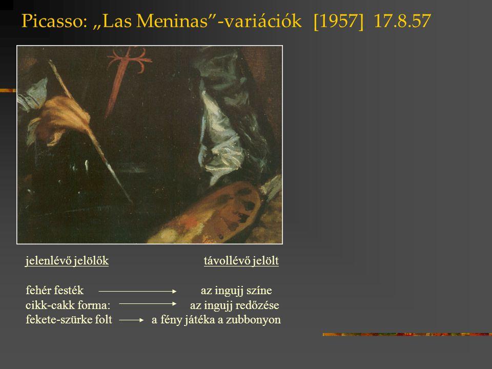 """Picasso: """"Las Meninas""""-variációk [1957] 17.8.57 jelenlévő jelölők távollévő jelölt fehér festék az ingujj színe cikk-cakk forma: az ingujj redőzése fe"""