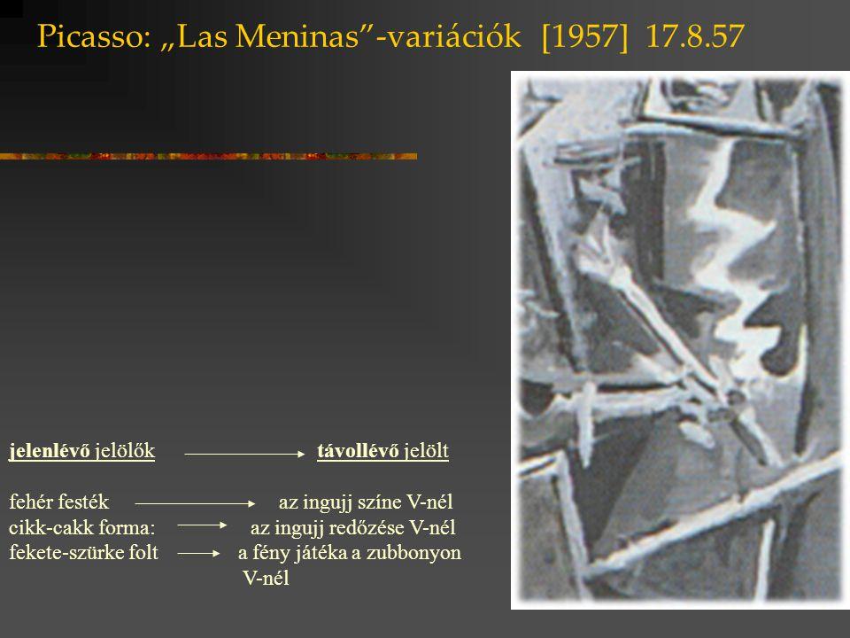 """Picasso: """"Las Meninas""""-variációk [1957] 17.8.57 jelenlévő jelölők távollévő jelölt fehér festék az ingujj színe V-nél cikk-cakk forma: az ingujj redőz"""