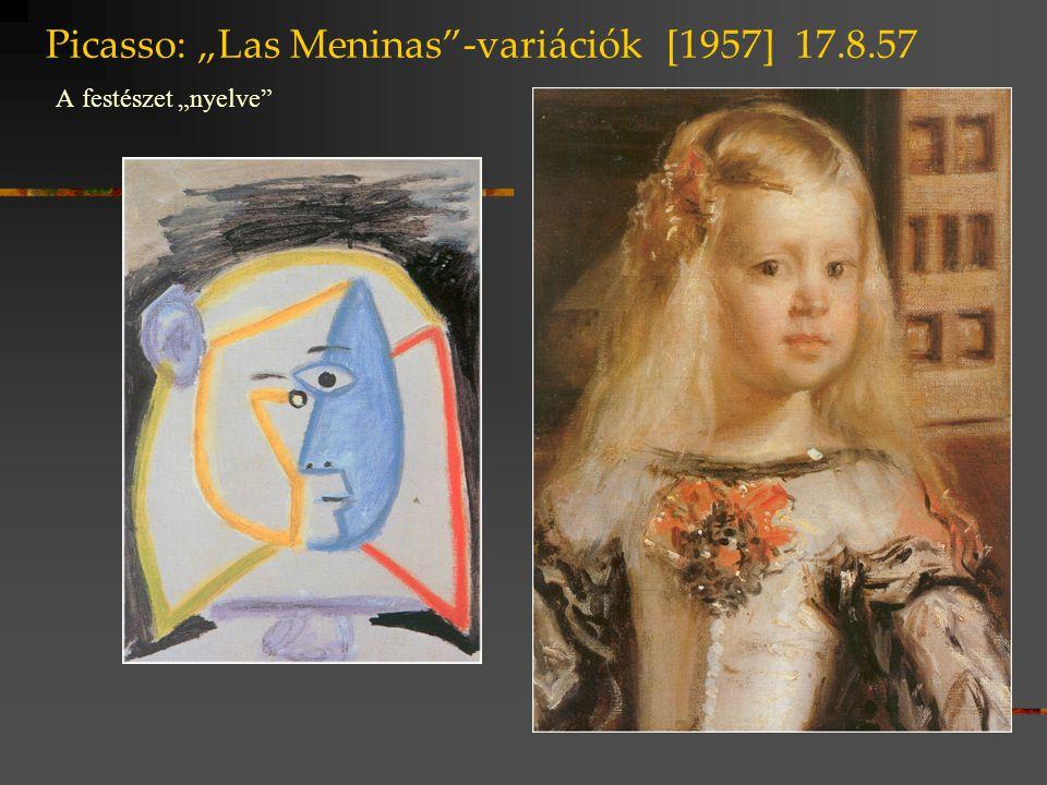 """Picasso: """"Las Meninas""""-variációk [1957] 17.8.57 A festészet """"nyelve"""""""