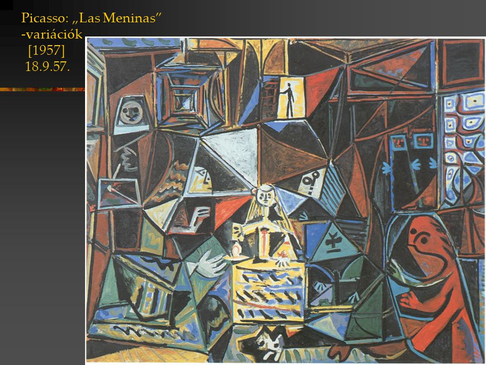 """Picasso: """"Las Meninas -variációk [1957] 3.10.57 318x276 cm 129x161 cm méretarányok"""