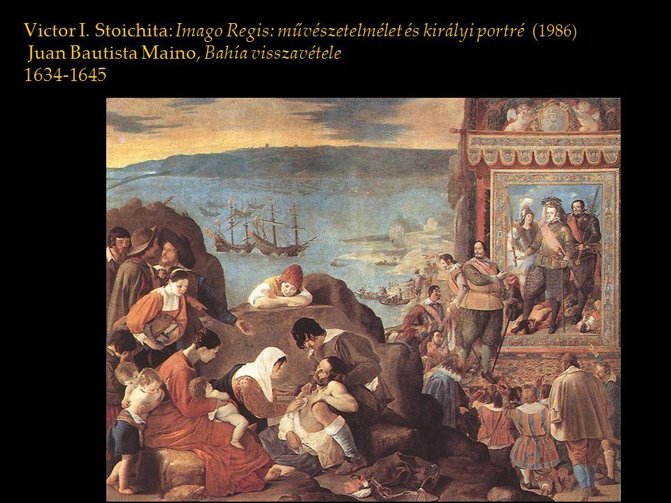 Victor I. Stoichita: Imago Regis: művészetelmélet és királyi portré ( 1986) Juan Bautista Maino, Bahía visszavétele 1634-1645