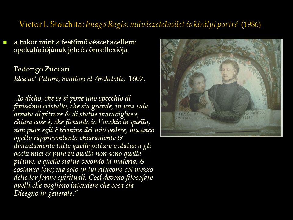 Victor I. Stoichita: Imago Regis: művészetelmélet és királyi portré ( 1986) a tükör mint a festőművészet szellemi spekulációjának jele és önreflexiója