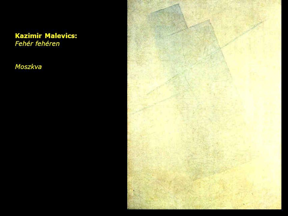 Kazimir Malevics: Fehér fehéren Moszkva