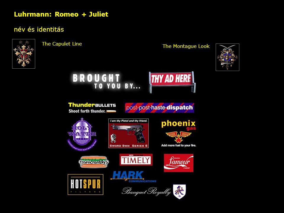Luhrmann: Romeo + Juliet név és identitás – The Capulet Line The Montague Look