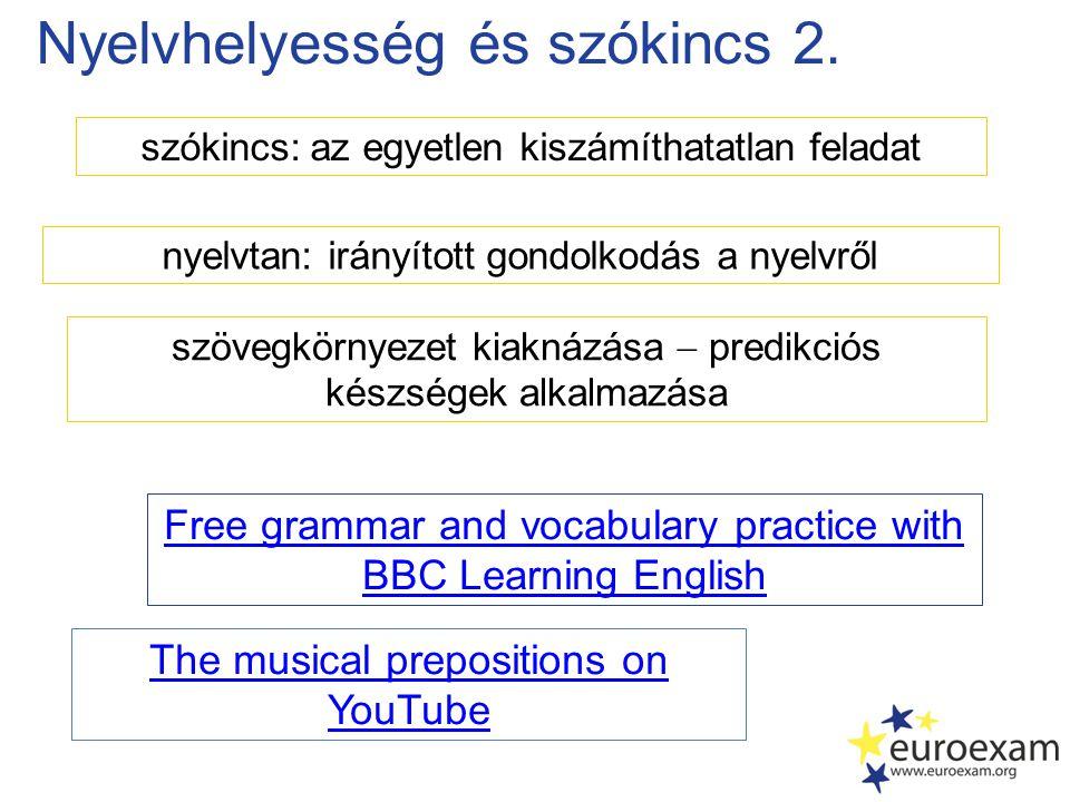 Nyelvhelyesség és szókincs 2. szókincs: az egyetlen kiszámíthatatlan feladat szövegkörnyezet kiaknázása  predikciós készségek alkalmazása nyelvtan: i