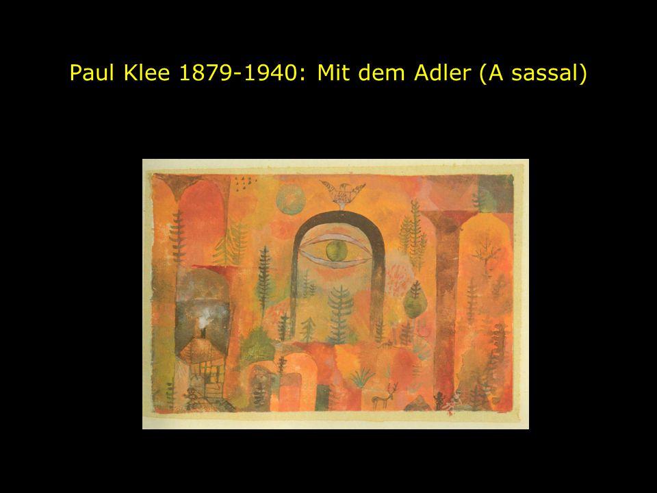 Paul Klee 1879-1940: Mit dem Adler (A sassal)