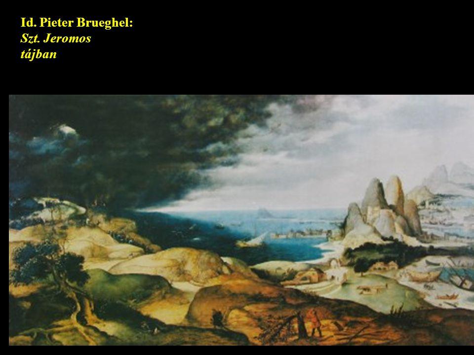 Id. Pieter Brueghel: Szt. Jeromos tájban olaj, fa