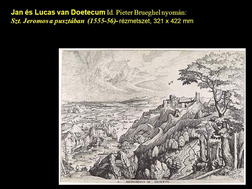 Jan és Lucas van Doetecum Id. Pieter Brueghel nyomán: Szt.