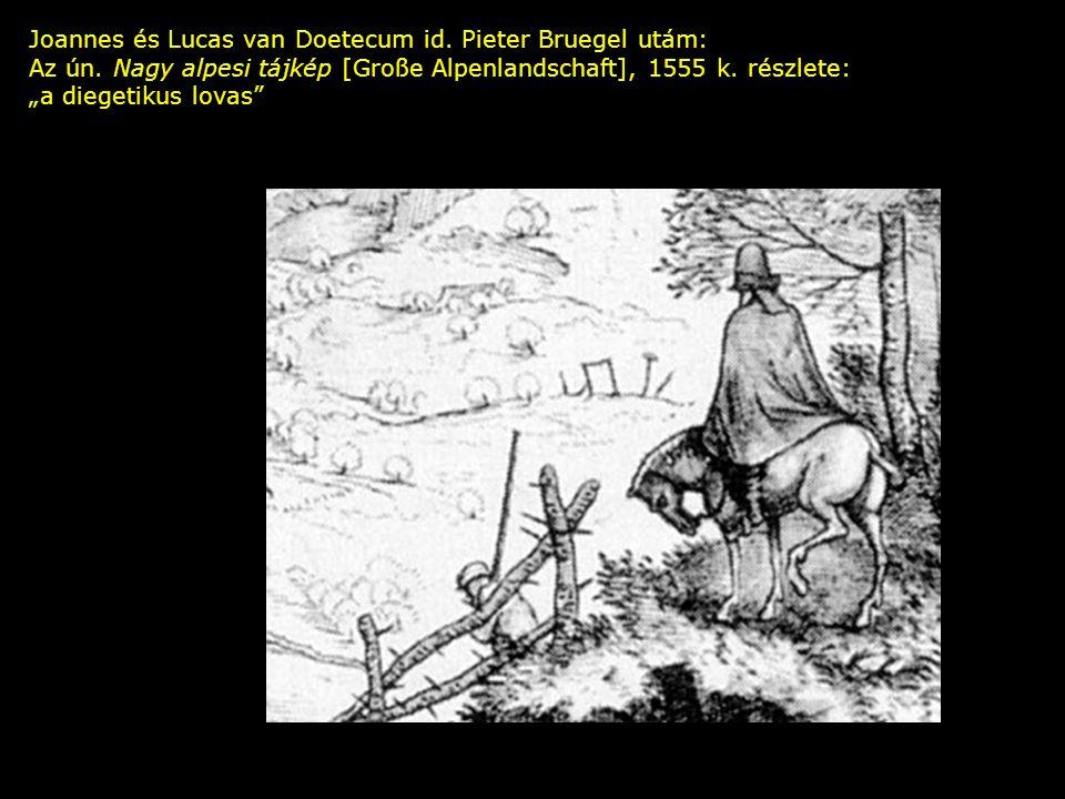 Joannes és Lucas van Doetecum id. Pieter Bruegel utám: Az ún.
