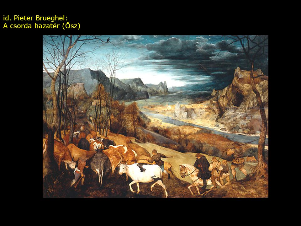 id. Pieter Brueghel: A csorda hazatér (Ősz)