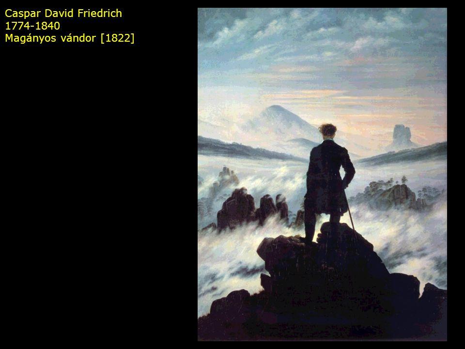 Caspar David Friedrich 1774-1840 Magányos vándor [1822]