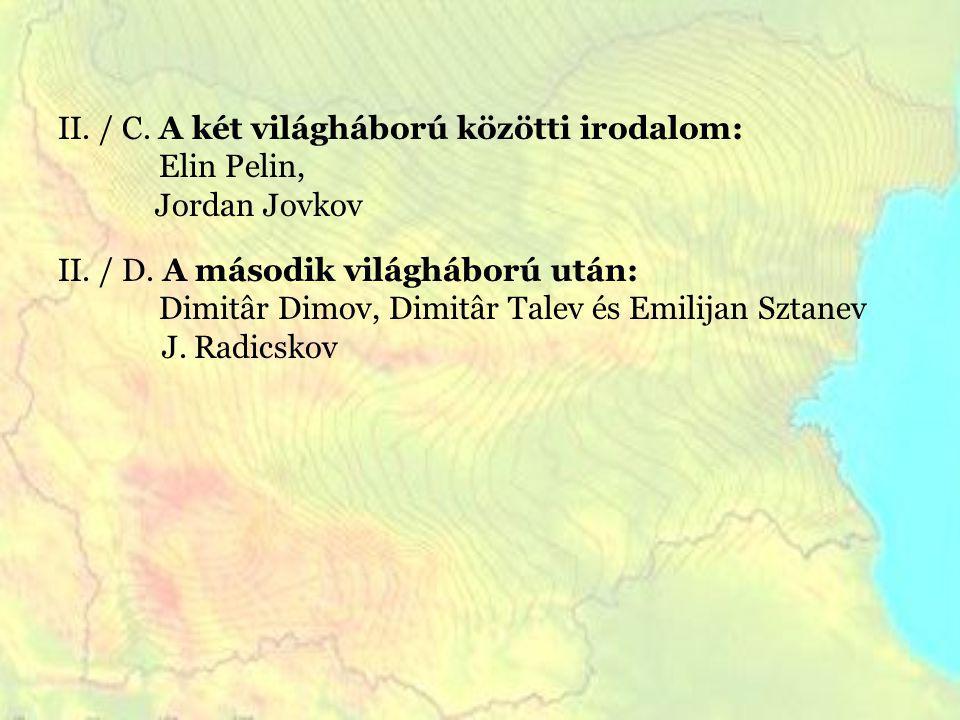 II. / C. A két világháború közötti irodalom: Elin Pelin, Jordan Jovkov II.