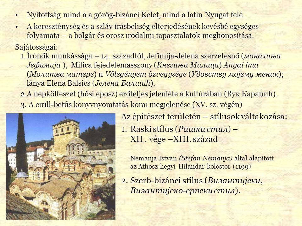Nyitottság mind a a görög-bizánci Kelet, mind a latin Nyugat felé. A kereszténység és a szláv írásbeliség elterjedésének kevésbé egységes folyamata –