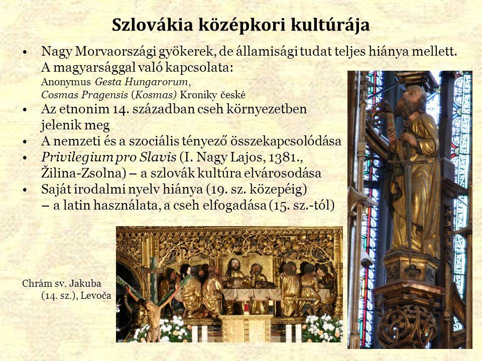 Szlovákia középkori kultúrája Nagy Morvaországi gyökerek, de államisági tudat teljes hiánya mellett.
