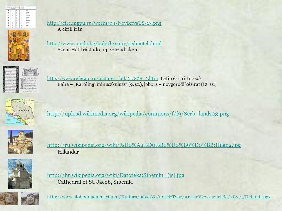 http://circ.mgpu.ru/works/64/NovikovaTS/13.png http://circ.mgpu.ru/works/64/NovikovaTS/13.png A cirill írás http://www.omda.bg/bulg/hystory/sedmotch.html http://www.omda.bg/bulg/hystory/sedmotch.html Szent Hét Írástudó, 14.