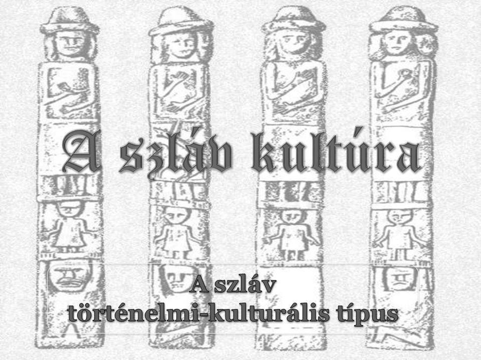 """I.Archeológiai adatok  A """"prágai-kocsáki (Közép és Kelet Európa) – a legkorábbi szláv kultúra  lakóház tűzhellyel a sarokban  antropomorf rituális temetkezési korsók  A """"hosszú kurgánok kultúrája (V.–VI."""