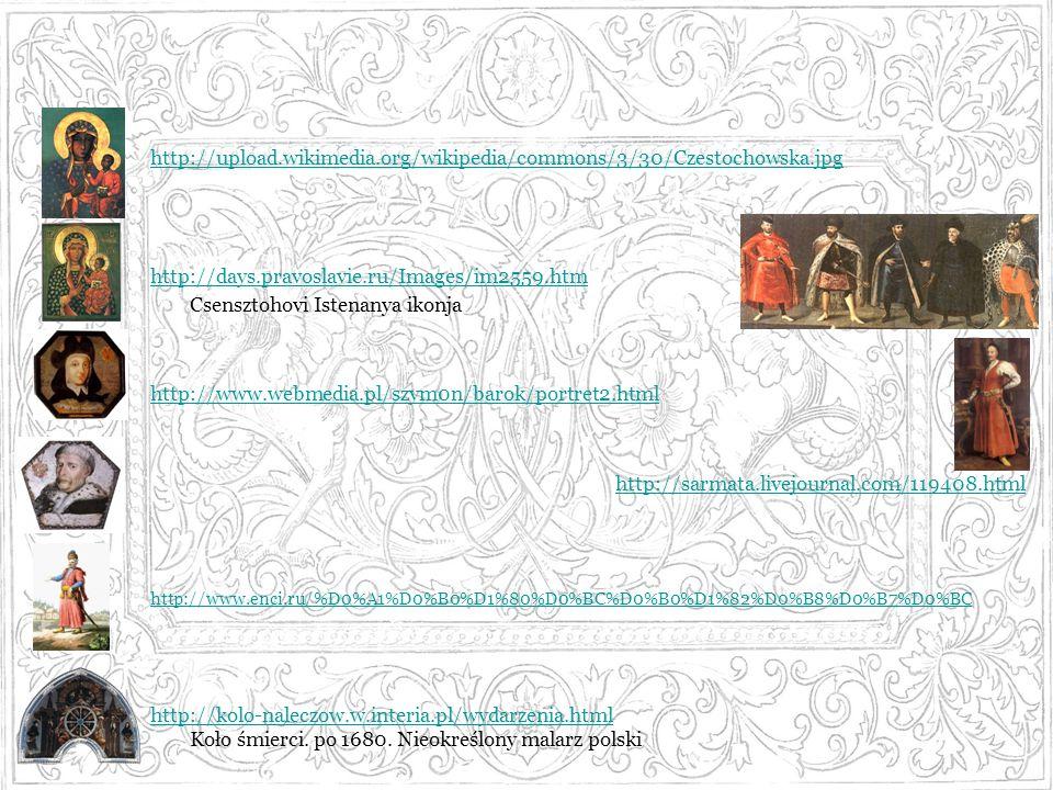 http://upload.wikimedia.org/wikipedia/commons/3/30/Czestochowska.jpg http://days.pravoslavie.ru/Images/im2559.htm Csensztohovi Istenanya ikonja http:/