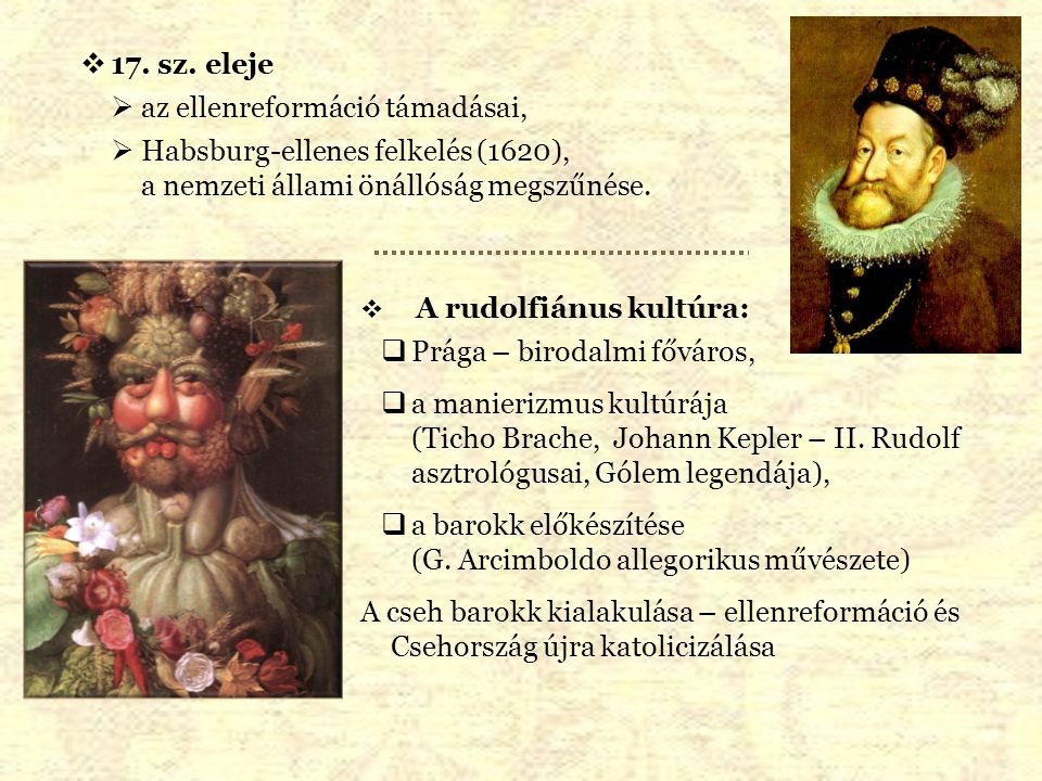  A rudolfiánus kultúra:  Prága – birodalmi főváros,  a manierizmus kultúrája (Ticho Brache, Johann Kepler – II. Rudolf asztrológusai, Gólem legendá
