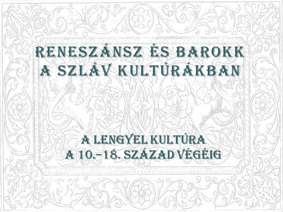A kezdetek: erős morvai, később cseh hatás (Szt.Adalbertus Pragensis, Szt.
