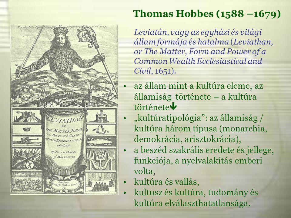 Thomas Hobbes (1588 –1679) Leviatán, vagy az egyházi és világi állam formája és hatalma (Leviathan, or The Matter, Form and Power of a Common Wealth E