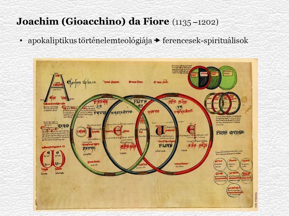 Joachim (Gioacchino) da Fiore (1135 –1202) apokaliptikus történelemteológiája  ferencesek-spirituálisok