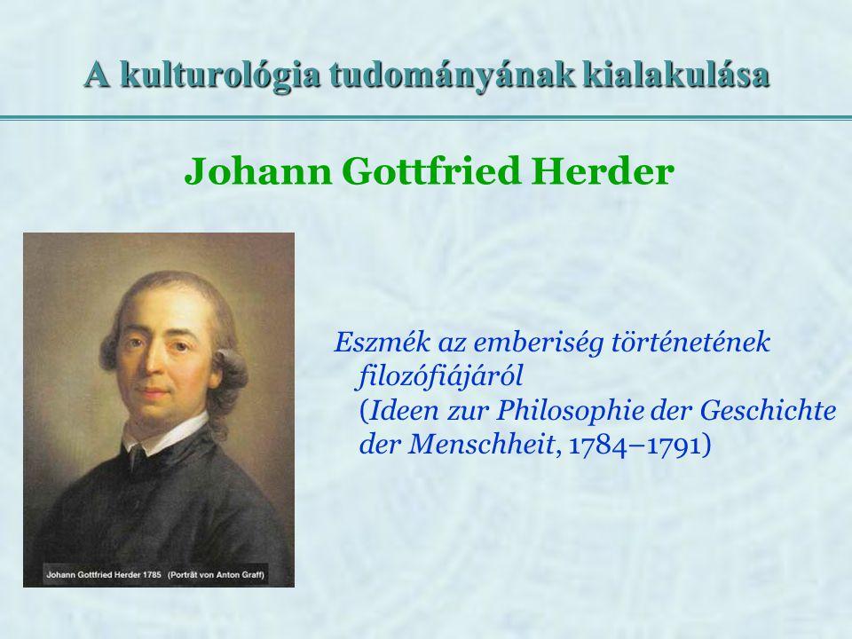 A kulturológia tudományának kialakulása Eszmék az emberiség történetének filozófiájáról (Ideen zur Philosophie der Geschichte der Menschheit, 1784–179
