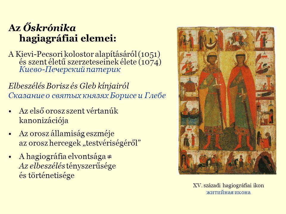 Az Őskrónika hagiagráfiai elemei: A Kievi-Pecsori kolostor alapításáról (1051) és szent életű szerzeteseinek élete (1074) Киево-Печерский патерик Elbe