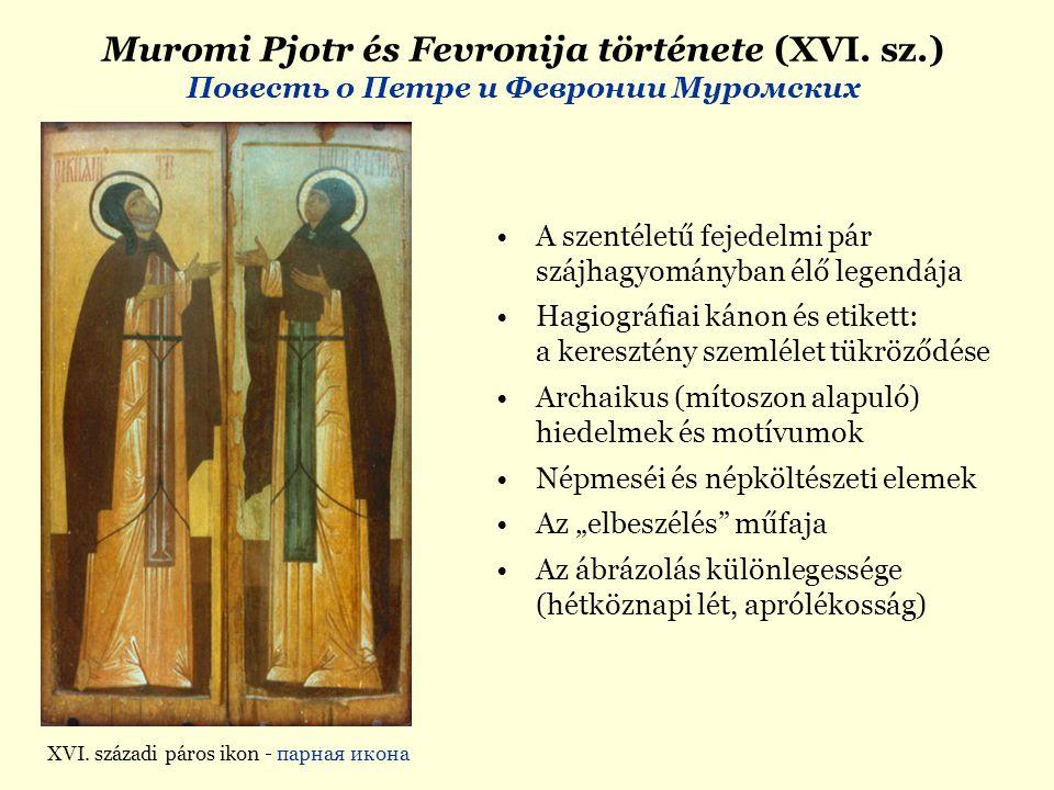 A szentéletű fejedelmi pár szájhagyományban élő legendája Hagiográfiai kánon és etikett: a keresztény szemlélet tükröződése Archaikus (mítoszon alapul