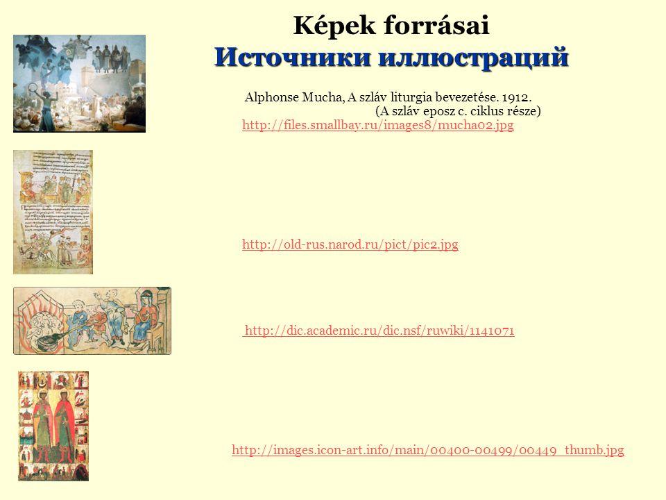 Alphonse Mucha, A szláv liturgia bevezetése. 1912. (A szláv eposz c. ciklus része) http://files.smallbay.ru/images8/mucha02.jpg http://files.smallbay.